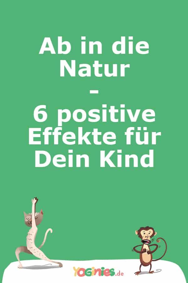Ab in die Natur - 6 positive Effekte für Dein Kind